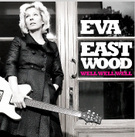 Eva Eastwood:Well Well Well