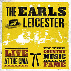 Earls Of Leicester:Live At The CMA Theater In The Country Music Hall Of Fame
