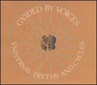 guided by voices:Universal Truths And Cycles