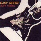 Gary Moore:Dirty Fingers