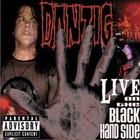 Danzig:Live on the black hand side