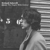 Richard Ashcroft:Break the night with colour