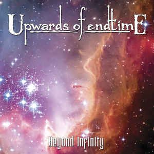 Upwards Of Endtime: Beyond Infinity