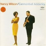 Nancy Wilson & Cannonball Adderley: Nancy Wilson & Cannonball Adderley