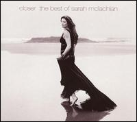 Sarah McLachlan:Closer - The Best of Sarah McLachlan