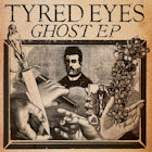 Tyred Eyes:Ghost