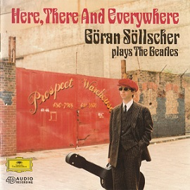 Göran Söllscher: Here, There And Everywhere - Göran Söllscher Plays the Beatles