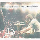 Cardigans: First Band On The Moon