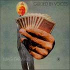 guided by voices:Mag Earwhig!