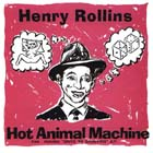 Henry Rollins:Hot Animal Machine