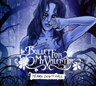 Bullet For My Valentine:Tears Don't Fall