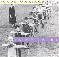 10,000 Maniacs:In My Tribe