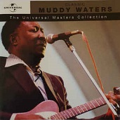 Muddy Waters: Classic Muddy Waters: The Universal Masters Collection