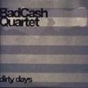 Bad Cash Quartet:Dirty days