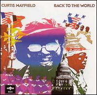 Curtis Mayfield:Back to the World