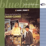 Bing Crosby & Rosemary Clooney:Fancy Meeting You Here