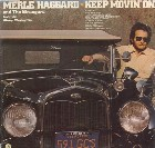 Merle Haggard:Keep movin' on