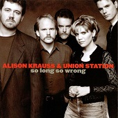 Alison Krauss & Union Station:So Long So Wrong