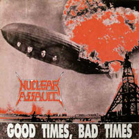 Nuclear Assault:Good times, bad times