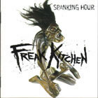 Freak Kitchen:Spanking Hour