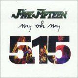 Five Fifteen:My Oh My