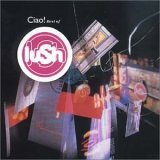 Lush:Ciao! The Best Of Lush