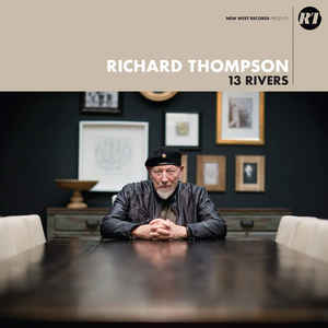 Richard Thompson:13 Rivers