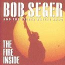bob seger & the silver bullet band:The Fire Inside