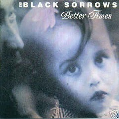Black Sorrows: Better Times
