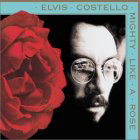 ELVIS COSTELLO:Mighty like a rose