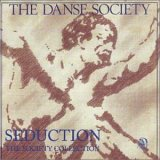 Danse Society:Seduction - The Society Collection