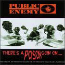 Public Enemy: There's A Poison Goin On...