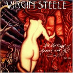 Virgin Steele: The Marriage Of Heaven And Hell I