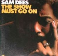 Sam Dees:The Show Must Go On
