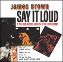 James Brown:Say it loud - I'm black and I'm proud