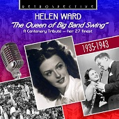 Helen Ward:The Queen Of Big Band Swing: A Centenary Tribute