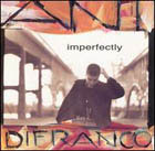 Ani DiFranco:Imperfectly