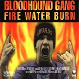 Bloodhound Gang:Fire Water Burn