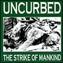 Uncurbed:The strike of mankind