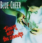 Blue Cheer:Dining with the sharks