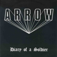 Arrow: Diary Of A Soldier