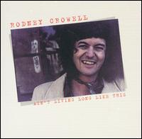 Rodney Crowell:Ain't living long like this