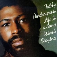 Teddy Pendergrass:Life Is A Song Worth Singing