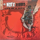 NOFX:Ribbed - Live In A Dive