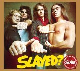 Slade:Slayed?