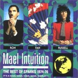 Sparks:Mael Intuition (The Best Of Sparks 1974-76)