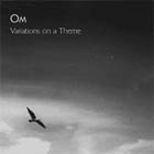 OM:variations of a theme