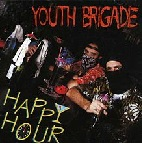 Youth Brigade: Happy Hour