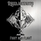 Tequila Mockingbyrd: Fight And Flight