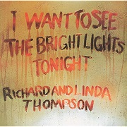 Richard and Linda Thompson: I want to see the the bright lights tonight